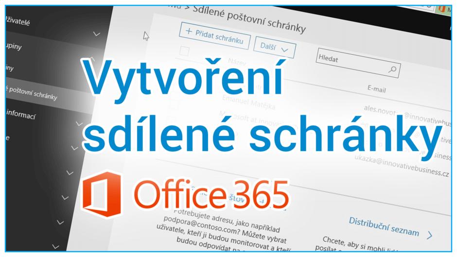 Vytvoření sdílené schránky v Office 365 – návod včetně videa