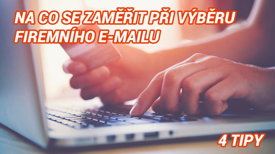 Na co se zaměřit při výběru firemního e-mailu - 4 tipy