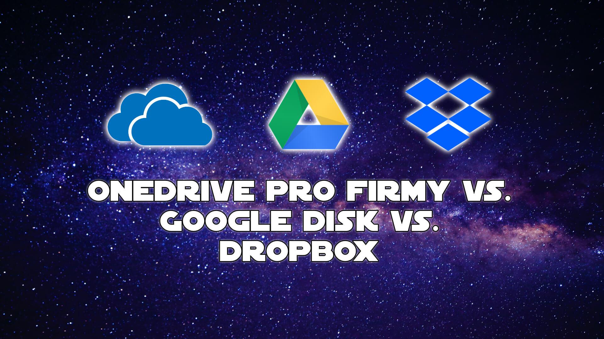 Google drive vs. OneDrive vs. Dropbox